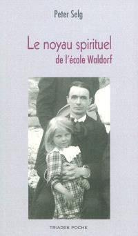 Le noyau spirituel de l'école Waldorf