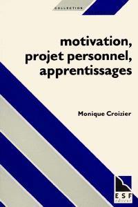 Motivation, projet personnel, apprentissages
