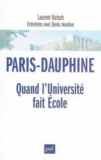 Paris-Dauphine : quand l'université fait école : entretiens avec Denis Jeambar