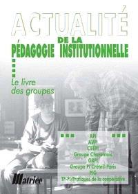 Actualité de la pédagogie institutionnelle : le livre des groupes