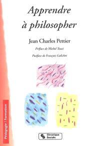 Apprendre à philosopher : un droit : des démarches pour tous