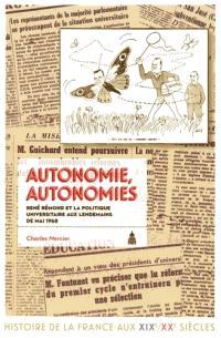 Autonomie, autonomies : René Rémond et la politique universitaire aux lendemains de mai 1968