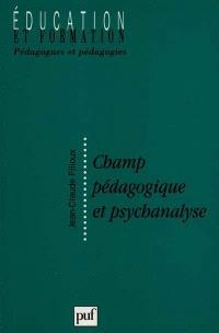 Champ pédagogique et psychanalyse