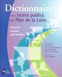 Dictionnaire des lycées publics des Pays de la Loire : histoire, culture, patrimoine