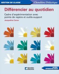 Différencier au quotidien  : cadre d'expérimentation avec points de repère et outils-support