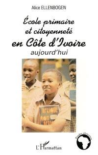 Ecole primaire et citoyenneté en Côte d'Ivoire aujourd'hui (1960-2003)