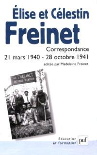 Elise et Célestin Freinet : correspondance, 21 mars 1940-28 octobre 1941