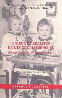 Enjeux et réalités de l'école maternelle : qui veut la peau du Petit Chaperon rouge ?