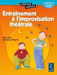 Entraînement à l'improvisation théâtrale : 60 exercices commentés : à partir de 8 ans