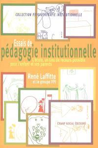Essais de pédagogie institutionnelle : la nécessaire clairvoyance des taupes : l'école, un lieu de recours possible pour l'enfant et ses parents