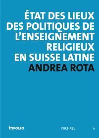 Etat des lieux des politiques de l'enseignement religieux en Suisse latine