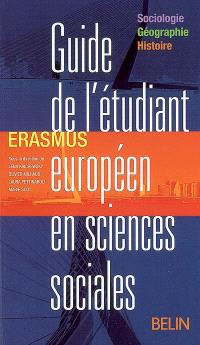 Guide de l'étudiant européen en sciences sociales : Erasmus sociologie, géographie, histoire