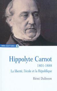 Hippolyte Carnot (1801-1888) : la liberté, l'école et la République