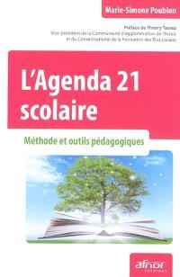L'Agenda 21 scolaire : méthode et outils pédagogiques