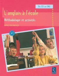 L'anglais à l'école : méthodologie et activités du CE1 au CM2