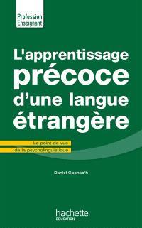 L'apprentissage précoce d'une langue étrangère : le point de vue de la psycholinguistique