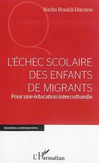 L'échec scolaire des enfants de migrants : pour une éducation interculturelle