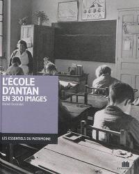 L'école d'antan : en 300 images
