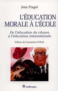 L'éducation morale à l'école : de l'éducation du citoyen à l'éducation internationale