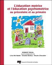 L'éducation motrice et psychomotrice au préscolaire et au primaire