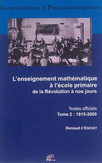 L'enseignement mathématique à l'école primaire : de la Révolution à nos jours. Volume 2, 1915-2000