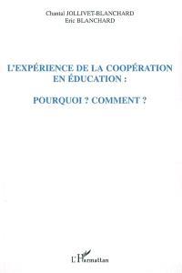 L'expérience de la coopération en éducation : pourquoi ? Comment ?