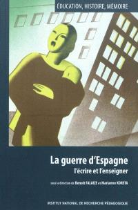 La guerre d'Espagne : l'écrire et l'enseigner