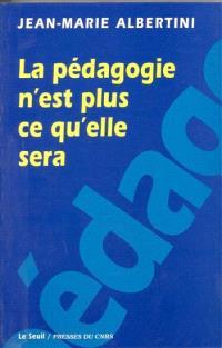 La Pédagogie n'est plus ce qu'elle sera