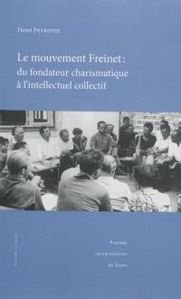 Le mouvement Freinet, du fondateur charismatique à l'intellectuel collectif : regards socio-historiques sur une alternative éducative et pédagogique