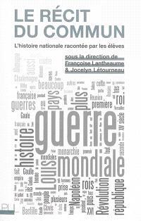 Le récit du commun : l'histoire nationale racontée par les élèves