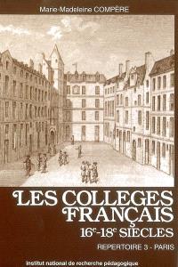 Les collèges français : 16e-18e siècles, répertoire. Volume 3, Paris