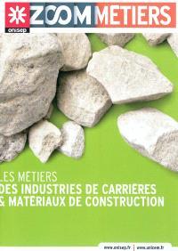 Les métiers des industries de carrières & matériaux de construction