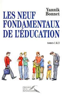 Les neuf fondamentaux de l'éducation : tomes 1 et 2