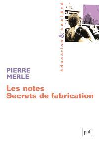 Les notes, secrets de fabrication