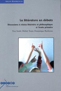 Littérature en débats : discussions à visées littéraire et philosophique à l'école primaire