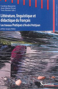 Littérature, linguistique et didactique du français : les travaux Pratiques d'André Petitjean