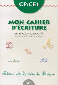 Mon cahier d'écriture CP-CE1 : de la lettre au mot, 2