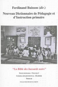 Nouveau dictionnaire de pédagogie et d'instruction primaire : la bible des hussards noirs : texte intégral. Volume 03, Conseil départemental-Egoïsme