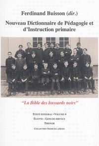 Nouveau dictionnaire de pédagogie et d'instruction primaire : la bible des hussards noirs : texte intégral. Volume 04, Egypte-Gens de service