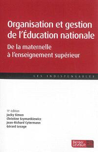 Organisation et gestion de l'Education nationale : de la maternelle à l'enseignement supérieur
