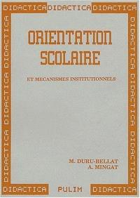 Orientation scolaire : et mécanismes institutionnels