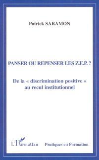 Panser ou repenser les ZEP ? : de la discrimination positive au recul institutionnel