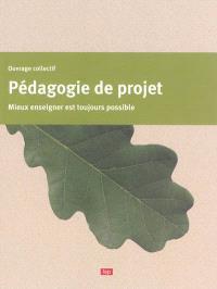 Pédagogie de projet : mieux enseigner est toujours possible