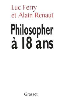 Philosopher à 18 ans : faut-il réformer l'enseignement de la philosophie ?