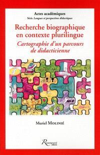 Recherche biographique en contexte plurilingue : cartographie d'un parcours de didacticienne