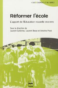 Réformer l'école : l'apport de l'éducation nouvelle, 1930-1970