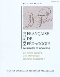 Revue française de pédagogie. n° 171, La mixité scolaire : une thématique (encore) d'actualité ?