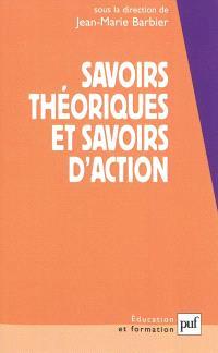 Savoirs théoriques et savoirs d'action
