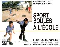 Sport boules à l'école : éducation physique et sportive à l'école