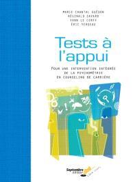 Tests à l'appui  : pour une intervention intégrée de la psychométrie en counseling de carrière